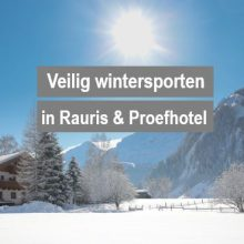 blog Corona maatregelen Oostenrijk kindvriendelijk hotel Proefhotel Rauris veilig wintersporten